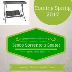We are currently designing and developing a replacement canopy for the Tesco Sorrento 3-seater Swing Seat. We aim to have this canopy in stock for Spring 2017, available in both black and beige.