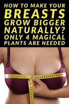 How To make your Breasts grow Bigger naturally? only 4 magical plants are needed How To make your Breasts grow Bigger naturally? only 4 magical plants are needed How To Get Bigger Breats, How To Get Bigger Bust, Breast Growth Tips, Increase Bust Size, Enlargement Pills, Bigger Breast, Secrets Revealed, Body Care, Boobs