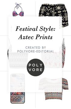 """""""Festival Style: Aztec Prints"""" by polyvore-editorial on Polyvore"""