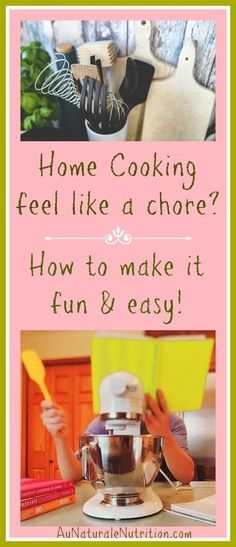 Do you feel like home cooking is a chore? Here are some practical suggestions to make it easier for you to make homemade meals with whole food ingredients. And, at a reasonable price!