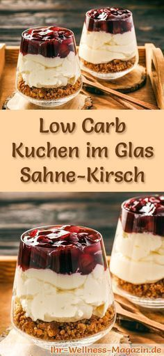 Rezept: Low Carb Sahne-Kirsch-Kuchen im Glas - ein kalorienreduziertes Low Carb Kuchen-Dessert im Glas - ohne Getreidemehl und ohne Zusatz von Zucker zubereitet ...