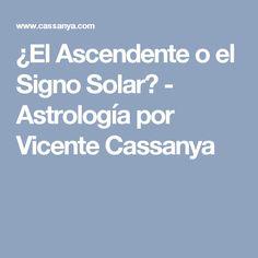 ¿El Ascendente o el Signo Solar? - Astrología por Vicente Cassanya