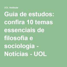 Guia de estudos: confira 10 temas essenciais de filosofia e sociologia - Notícias - UOL Vestibular