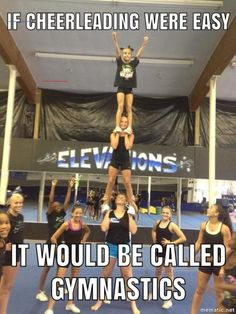 uh no, if gymnastics were easy it would be called cheerleading Look at all the girls standing around. We ACTUALLY WORK ladies. Cheerleading Workouts, Cheerleading Photos, Cheerleading Cheers, Cheer Workouts, Easy Cheer Stunts, School Cheerleading, Cheerleader Quotes, Cheer Coaches, Cheer Qoutes