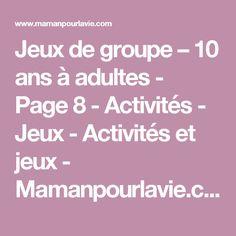Jeux de groupe – 10 ans à adultes - Page 8 - Activités - Jeux - Activités et jeux - Mamanpourlavie.com Camping Activities, Jouer, Games, Diy, Scouts, Montessori, Animation, Group Games, Cooperative Games