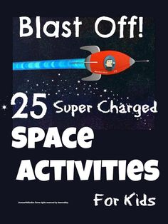 Space Activities For Kids - everything from balloon rockets to constellation and moon charts and making your own telescopes ..