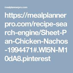 https://mealplannerpro.com/recipe-search-engine/Sheet-Pan-Chicken-Nachos-1994471#.WI5N-M10dA8.pinterest