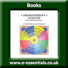 Aromatherapy Lexicon - The Essential Reference Book Author Geoff Lyth and Sue