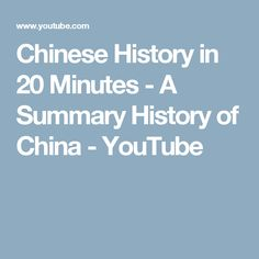 Chinese History in 20 Minutes - A Summary History of China - YouTube