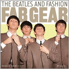 Fab Gear: The Beatles and Fashion/Paolo Hewitt