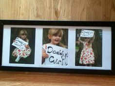 "Fathers Day-get a pic of each girl holding the sign & make it ""Daddy's Girls"""