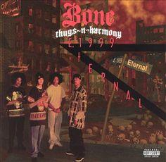 E. 1999 Eternal - Bone Thugs- N-Harmony (1996)