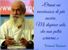 Tutto Per Tutti: TIZIANO TERZANI (Firenze, 14 settembre 1938 – Orsigna, 28 luglio 2004) Buon Compleanno...