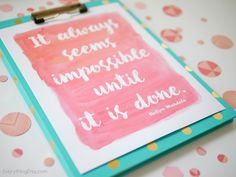 it always seems impossible until it's done. --nelson mandela