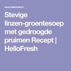 Stevige linzen-groentesoep met gedroogde pruimen  Recept   HelloFresh