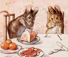Beatrix Potter Now how have mice got a miniature ham? That's just plain silly, haha. I love it.