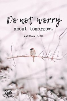 bible quotes Dont worry about tomorrow. Inspirational Bible Quotes, Biblical Quotes, Prayer Quotes, Scripture Quotes, Jesus Quotes, Bible Scriptures, Spiritual Quotes, Quotes From The Bible, Beautiful Bible Quotes