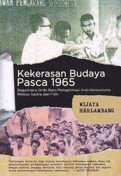 [PDF] Kekerasan Budaya Pasca 1965: Bagaimana Orde Baru Melegitimasi Anti-Komunisme Melalui Sastra dan Film (5.39MB) eBooks