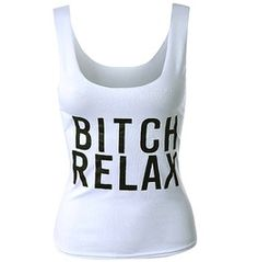 Awesome White Vest With Bitch Relax Wording Top / T Shirt One Size
