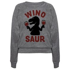 Show off your love of the finer things and also dinosaurs with this wine lover's, Jurassic inspired, T-Rex, wine drinking shirt! You aren't just a wino, you are a WINOSAUR!