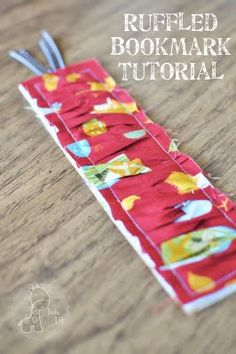 Funky Polkadot Giraffe: Tutorial Thursday: Ruffled Bookmark Tutorial {Teacher Appreciation} - make purple ones for my homeroom! Diy Bookmarks, How To Make Bookmarks, Sewing Hacks, Sewing Tutorials, Sewing Ideas, Fabric Crafts, Sewing Crafts, Needle Felted, Sewing Projects For Kids
