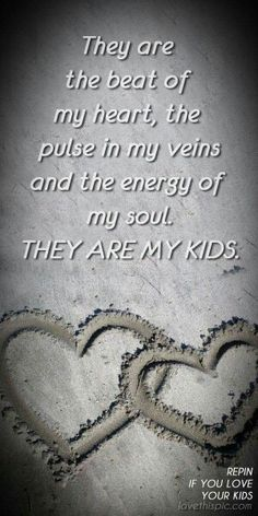 My kids quotes, family quotes, love quotes, parent quotes Family Quotes Love, Life Quotes Love, Quotes For Kids, Great Quotes, Quotes To Live By, Inspirational Quotes, Love My Children Quotes, Genius Quotes, Quotes On Sons