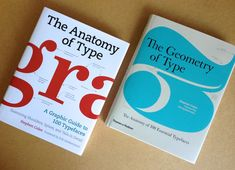 The Anatomy of Type: A Graphic Guide to 100 Typefaces + The Geometry of Type: The Anatomy of 100 Essential Typefaces By Stephen Coles Foreword by Erik Spiekermann Design by Tony Seddon