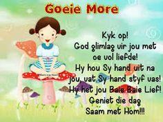 God glimlag Good Morning Good Night, Good Morning Wishes, Day Wishes, Lekker Dag, Afrikaanse Quotes, Goeie Nag, Goeie More, Qoutes, Wisdom