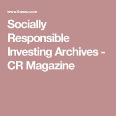 Socially Responsible Investing Archives - CR Magazine