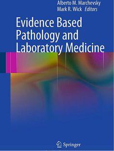 Evidence Based Pathology and Laboratory Medicine (2011). Alberto M. Marchevsky,  Mark Wick