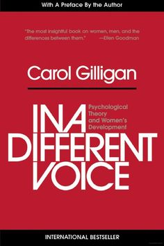 IN A DIFFERENT VOICE - Carol GILLIGAN