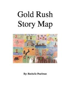 The+California+Gold+Rush+story+map+is+a+great+way+for+students+to+learn+the+story+of+the+gold+rush.++Much+of+the+lore+of+California+was+passed+by+word+of+mouth,+and+this+activity+gives+students+an+opportunity+to+learn+just+a+few+of+fabulous+stories+of+the+Golden+State.Students+produce+a+colorful+story+map,+retell+the+story+of+the+gold+rush+and+then+write+short+narratives+about+life+in+the+gold+fields.