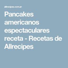 Pancakes americanos espectaculares receta - Recetas de Allrecipes