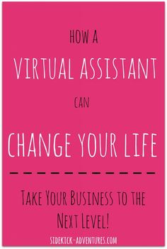 How a Virtual Assistant Can Change Your Life - Are you an overwhelmed blogger? Do you need help running your business but you're not sure where to look? Hire a virtual assistant! For more information on my virtual assistant services, visit sidekick-adventures.com!