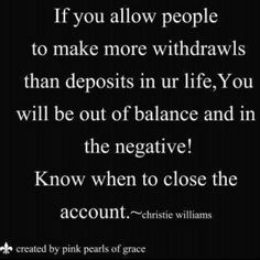 Emotional Bank Account...most difficult thing for many to know...when to close the account