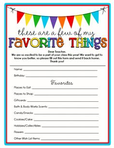Teacher Favorites {Free Printable} - give to teachers on 1st day of school to get to know teachers and get ideas for gifts during the year (christmas, birthday, teacher appreciation week, etc....)