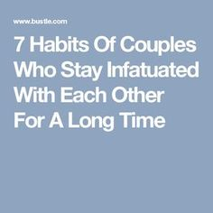 7 Habits Of Couples Who Stay Infatuated With Each Other For A Long Time