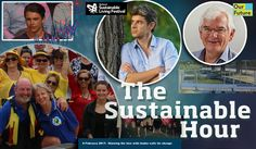 Our guests in The Sustainable Hour on 8 February 2017 are Luke Taylor, director of the Sustainable Living Festival, sustainable water expert and professor Rob Skinner, kayaking climate campaigner Steve Posselt, and 16-year-old student Jack Nyhof. More info on www.climatesafety.info/thesustainablehour155