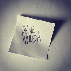 #DEINEMUDDA