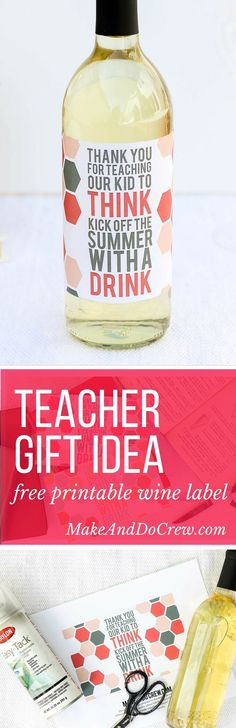 """What better way to say """"thank you"""" to a teacher at the end of the school year than with a little wine present? This free wine label printable makes an easy, yet memorable DIY teacher appreciation gift. Click to download the free printable. 