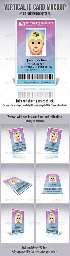 Vertical Id Card  #GraphicRiver         Vertical ID Card Mockup on an infinite background.  Featured   7 views with shadows and vertical reflection.  Size: 2550×3000 px / 21.6×24.4 cm / 8.5×10 in  High resolution files (300 dpi).  Fully organized (different view per folder).  Resizable file.  Fully editable via smart object: Customize the base layer (via smart object), save it, and get all the views automatically. See the ReadMe file for more info.  The names and links to download the fonts…