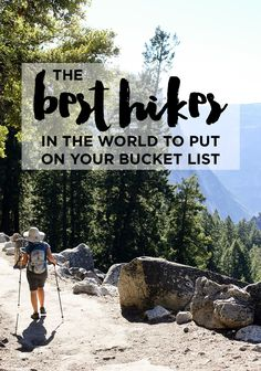 25 Best Hikes in the World To Put On Your Bucket List. ..Esther and Jacobs blogs are amazingly helpful!