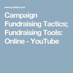 Campaign Fundraising Tactics; Fundraising Tools: Online - YouTube