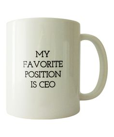 My Favorite Positon is CEO