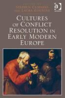 Cultures of conflict resolution in early modern Europe / edited by Stephen Cummins and Laura Kounine Farnham, Surrey : Ashgate, 2016 http://cataleg.ub.edu/record=b2174069~S1*spi