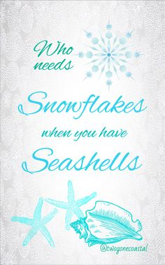 Who needs Snowflakes when you have Seashells?