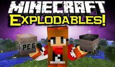 Explodables Mod 1.7.10/1.7.2/1.6.4/1.5.2 | FDMinecraft.com