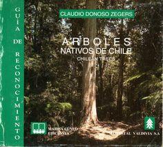Arboles nativos de Chile.  Guía de reconocimiento. Claudio Donoso Zegers.