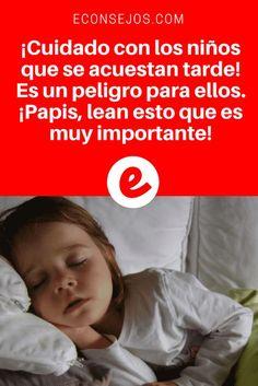 Salud de bebés y niños | ¡Cuidado con los niños que se acuestan tarde! Es un peligro para ellos. ¡Papis, lean esto que es muy importante!
