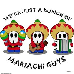 Mariachi Guys by davidsfire on DeviantArt Mario And Luigi, Mario Kart, Super Smash Bros, Super Mario Bros, King Boo, Shy Guy, Lego Room, Video Game Art, Stupid Funny Memes